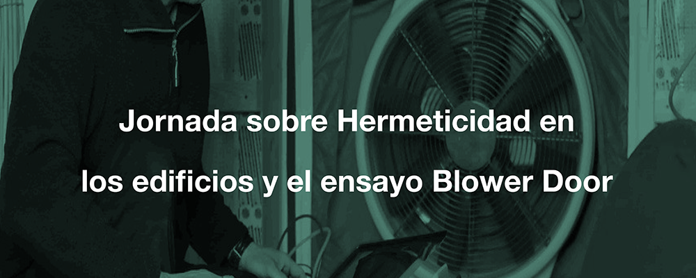 Jornada sobre Hermeticidad en los edificios y el ensayo Blower Door